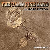 echange, troc Damn Fine Band, Rose Tattoo - All Over Now