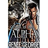 Soul of the Alpha: a Werewolf Shifter Romance ~ Renee George