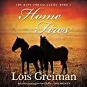 Home Fires: A Hope Springs Novel, Book 2 (       UNABRIDGED) by Lois Greiman Narrated by Carrington MacDuffie
