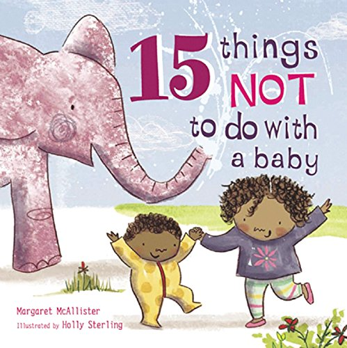 15 Things Not to Do with a Baby