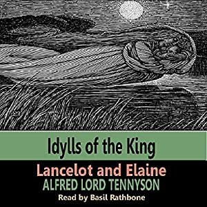 Idylls of the Kings - Lancelot & Elaine Audiobook