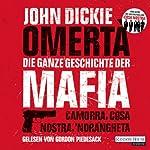 Omertà - Die ganze Geschichte der Mafia: Camorra, Cosa Nostra, 'Ndrangheta   John Dickie