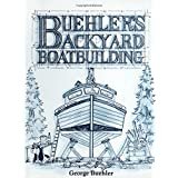 Buehler's Backyard Boatbuilding ~ George Buehler