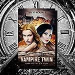 Vampire Twin, Kiera Hudson & Samantha Carter: Pushed Series, Book 1 | Tim O'Rourke