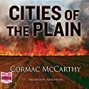 Cities of the Plain Audiobook by Cormac McCarthy Narrated by Frank Muller