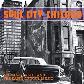 Soul City Chicago: Chicago Labels and the Dawn of Soul Music