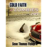 Cold Faith and Zombies: A Novelby Sean Thomas Fisher