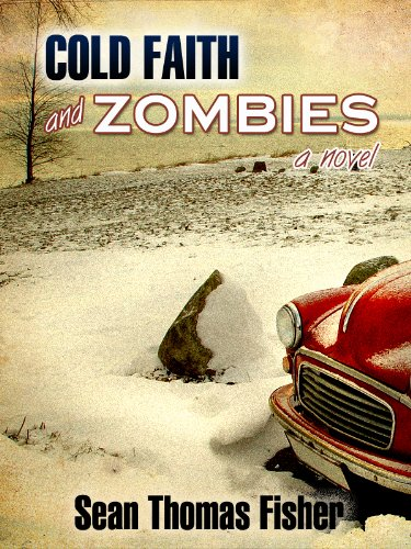 Cold Faith and Zombies: A Novel