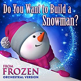 """Do You Want to Build a Snowman? (From """"Frozen"""") [Orchestral Version]"""
