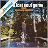 More Lost Soul Gems from Sounds of Memphis