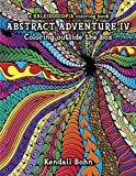 Abstract Adventure IV; Coloring Outside the Box: A Kaleidoscopia Coloring Book [Paperback]