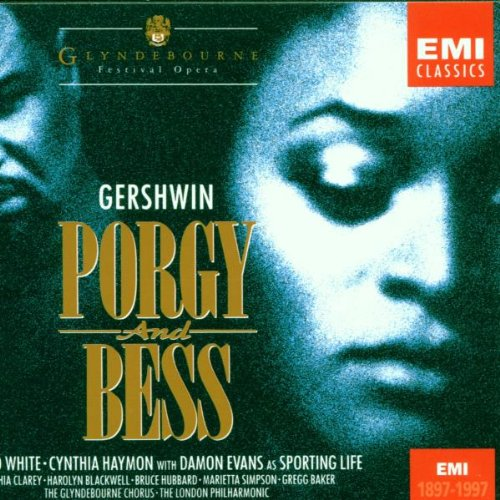 Gershwin - Porgy and Bess White · Haymon · Blackwell · Baker ·... by Willard White, Cynthia Haymon, Harolyn Blackwell, Michael Forest and Colenton Freeman