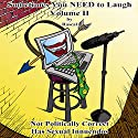 Sometimes You Need to Laugh - Volume II Audiobook by  Rascal Narrated by Paul Christy, Anne-Lise Fishman