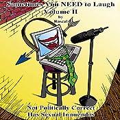 Sometimes You Need to Laugh - Volume II    Rascal