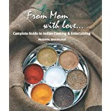 From Mom with love: Complete Guide to Indian Cooking and Entertainingby Pushpa Bhargava