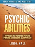 Psychic Abilities: Hypnosis to Increa...