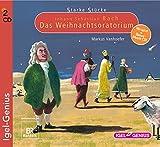 Starke Stücke. Johann Sebastian Bach. Das Weihnachts-Oratorium