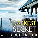 The Darkest Secret | Alex Marwood