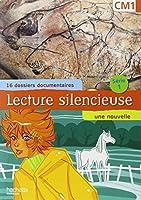 Lecture silencieuse, CM1 (16 dossiers documentaires, un conte)