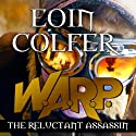 W. A. R. P. The Reluctant Assassin (       UNABRIDGED) by Eoin Colfer Narrated by Maxwell Caulfield