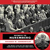Witness to Nuremberg: The Many Lives of the Man Who Translated at the Nazi War Trials | [Richard Sonnenfeldt]