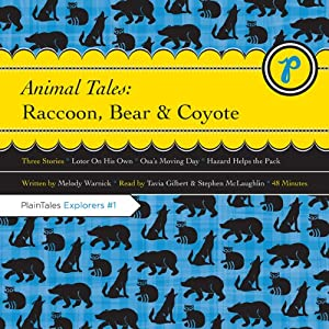 Animal Tales: Raccoon, Bear & Coyote | [Melody Warnick]