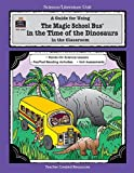 img - for By Ruth Young A Guide for Using The Magic School Bus.. In the Time of the Dinosaurs in the Classroom (Tch) [Paperback] book / textbook / text book