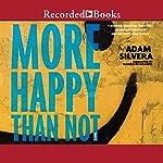More Happy Than Not | Adam Silvera