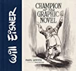Will Eisner: Champion of the Graphic...
