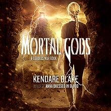 Mortal Gods: Goddess War, Book 2 (       UNABRIDGED) by Kendare Blake Narrated by Kate Reading