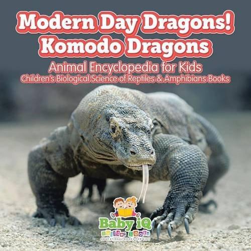 modern-day-dragons-komodo-dragons-animal-encyclopedia-for-kids-childrens-biological-science-of-repti