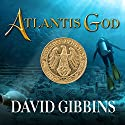 Atlantis God: Jack Howard Series, Book 6 (       UNABRIDGED) by David Gibbins Narrated by James Langton
