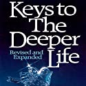 Keys to the Deeper Life (       UNABRIDGED) by A. W. Tozer Narrated by Michael Kramer