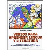 Versos para aprender lengua y literatura : manual para estudiantes de español de tercer ciclo de Primaria, Secundaria...