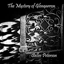 The Mystery of Glengarron (       UNABRIDGED) by Sallee Peterson Narrated by Joshua Story