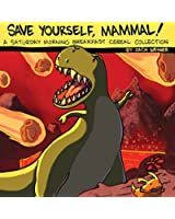 Save Yourself, Mammal!: A Saturday Morning Breakfast Cereal Collection (English Edition)
