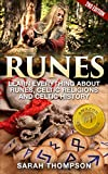Runes: Learn Everything about: Runes, Celtic Religions and Celtic History  - 2nd Edition (Free Bonus Included!) (Viking History, Norse Mythology, Celtic,     Fortune Telling, Celtic Religions)