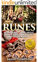Runes: Learn Everything about: Runes, Celtic Religions and Celtic History  - 2nd Edition (Free Bonus Included!) (Viking History, Norse Mythology, Celtic, ... Telling, Celtic Religions) (English Edition)