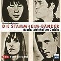 Die Stammheim-Tonbänder Hörbuch von Maximilian Schönherr Gesprochen von: Verena von Behr, Steffen Schult, Gudrun Ritter