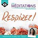 Respirez ! (Les méditations guidées)   Livre audio Auteur(s) : Tissia Louis-Coudre Narrateur(s) : Tissia Louis-Coudre