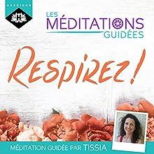 Respirez ! (Les méditations guidées) | Livre audio Auteur(s) : Tissia Louis-Coudre Narrateur(s) : Tissia Louis-Coudre