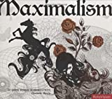 echange, troc Charlotte Rivers - Maximalism : The graphic design of decadence & excess