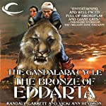 The Bronze of Eddarta: Gandalara, Book 3 (       UNABRIDGED) by Randall Garrett, Vicki Ann Heydron Narrated by Paul Boehmer