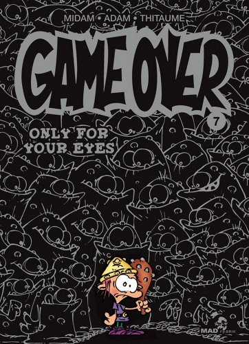 Game Over Tome 07 : Only for your eyes