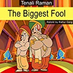 The Biggest Fool | Rahul Garg