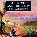 The Power and the Glory (       UNABRIDGED) by Graham Greene Narrated by Andrew Sachs
