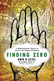 img - for Finding Zero: A Mathematician's Odyssey to Uncover the Origins of Numbers book / textbook / text book
