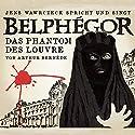 Belphégor - Das Phantom des Louvre (Jens Wawrczeck spricht und singt) Hörbuch von Arthur Bernède Gesprochen von: Jens Wawrczeck