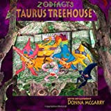 Zodiacts: Taurus TreeHouse ~ Donna McGarry