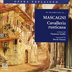 Cavalleria rusticana: Opera Explained | [Thomson Smillie]